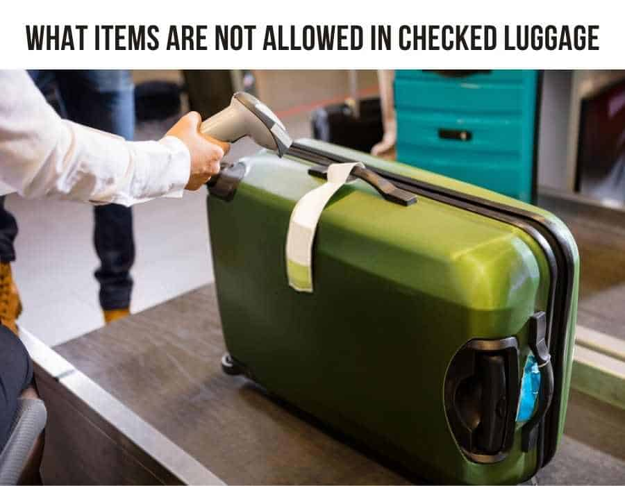 what items are not allowed in checked luggage
