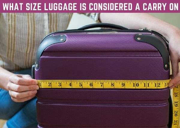 what-size-luggage-is-considered-a-carry-on