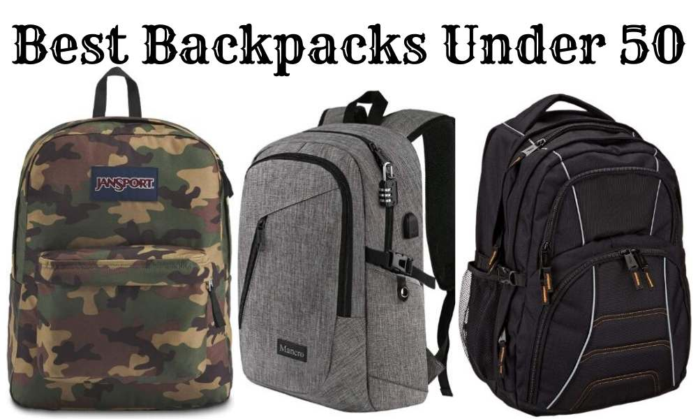 Best Backpacks Under 50