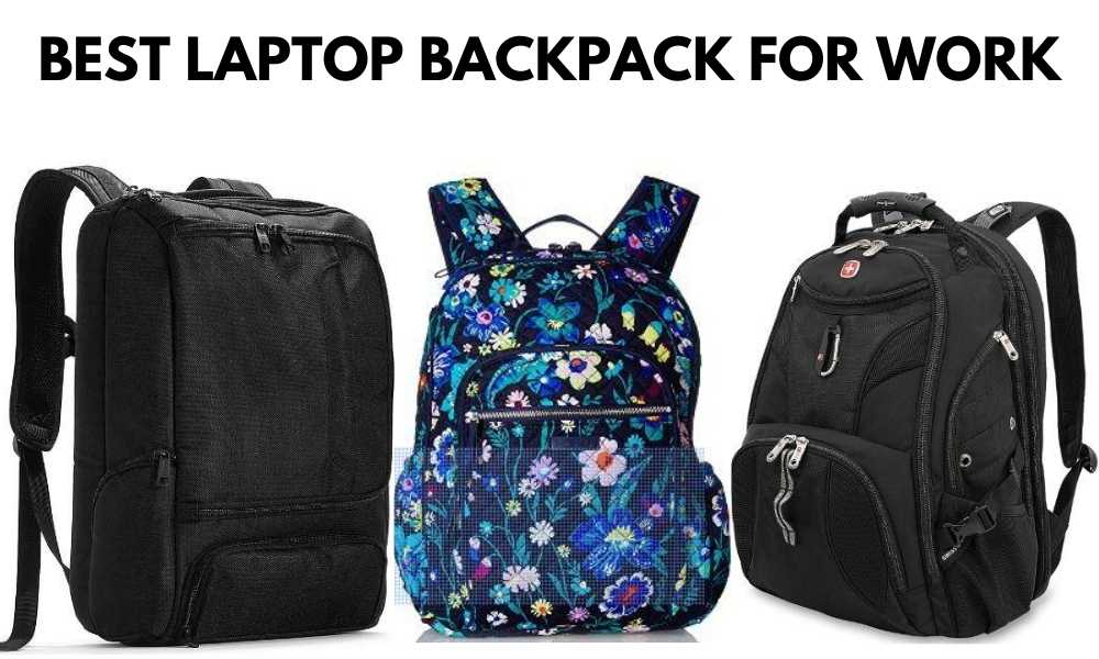 Best Laptop Backpack For Work