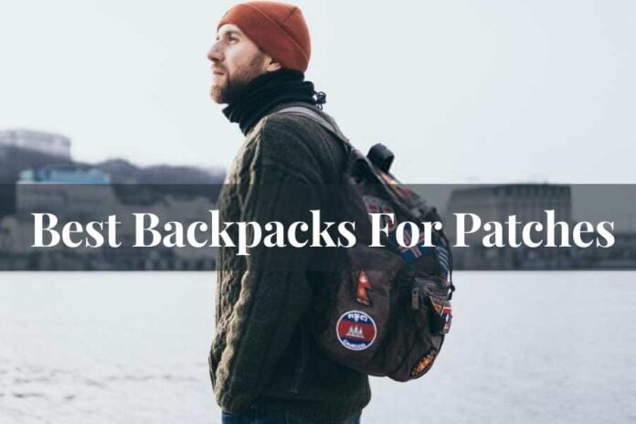 Best Backpacks For Patches