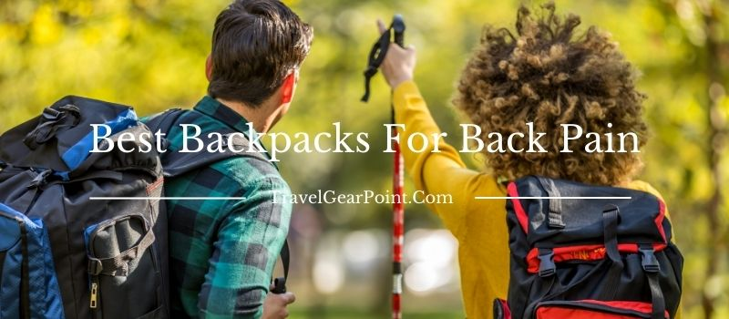 Best Backpacks For Back Pain Reviews