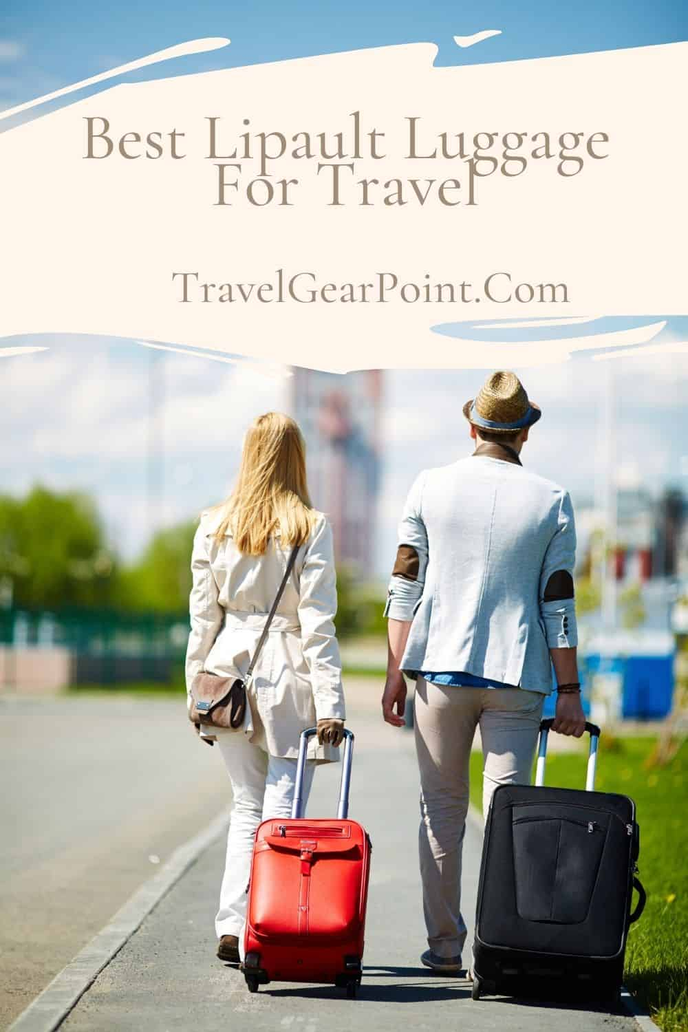 Best Lipault Luggage For Travel