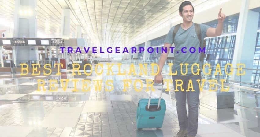 best Rockland Luggage Reviews For Travel