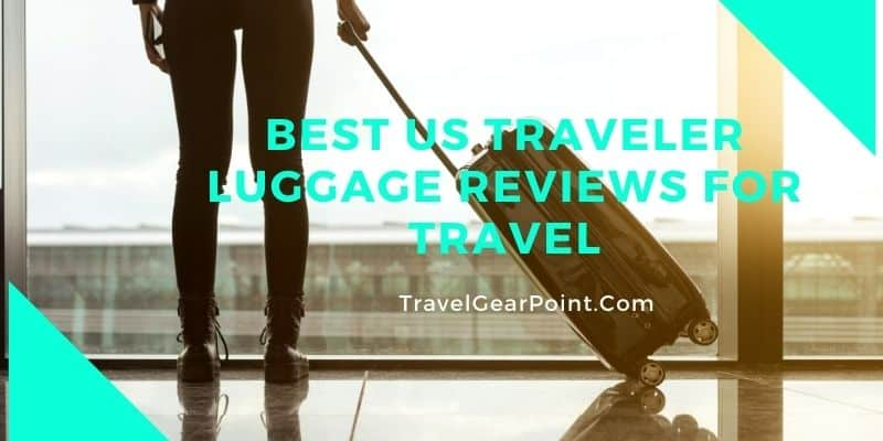 Best US Traveler Luggage Reviews For Travel